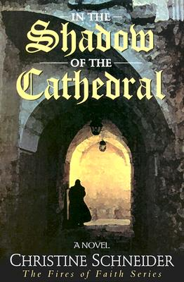 In the Shadow of the Cathedral - Schneider, Christine