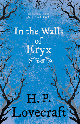 In the Walls of Eryx (Fantasy and Horror Classics) - Lovecraft, H. P.