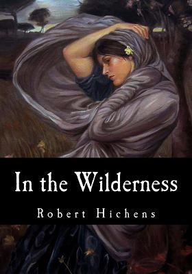 In the Wilderness - Hichens, Robert