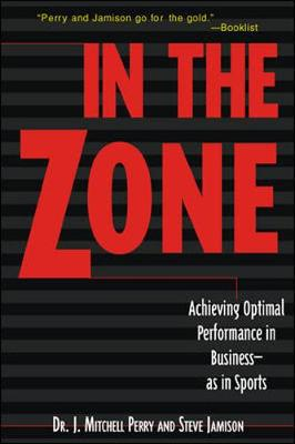 In the Zone - Perry, J Mitchell, and Jamison, Steve, and Perry, Dr J Mitchell