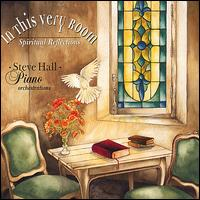 In This Very Room - Steve Hall