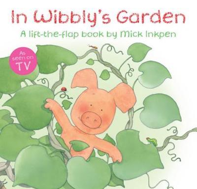 In Wibbly's Garden - Inkpen, Mick