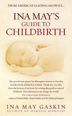Ina May's Guide to Childbirth - Gaskin, Ina May