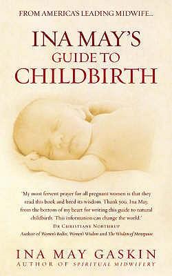 Ina May's Guide to Childbirth - Gaskin, Ina May