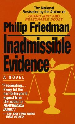 Inadmissible Evidence - Friedman, Philip