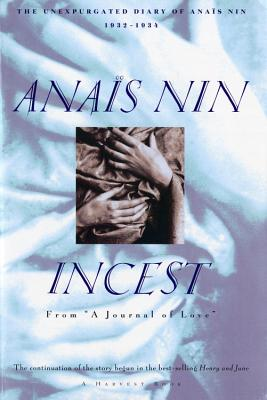 Incest: From a Journal of Love -The Unexpurgated Diary of Anais Nin (1932-1934) - Nin, Anais, and Nin, Anaeis