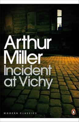 Incident at Vichy - Miller, Arthur