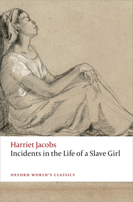 Incidents in the Life of a Slave Girl - Jacobs, Harriet, and Ellis, R. J. (Editor)
