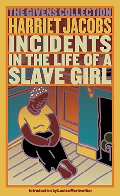 Incidents in the Life of a Slave Girl - Jacobs, Harriet Ann, and Child, Lydia Marie (Editor), and Meriwether, Louise (Introduction by)