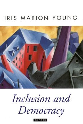 Inclusion and Democracy - Young, Iris Marion