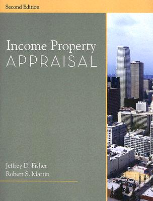 Income Property Appraisal - Fisher, Jeffrey D, PH.D., and Martin, Robert S