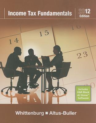 Income Tax Fundamentals - Whittenburg, Gerald E, and Altus-Buller, Martha, and Nobles, Tracie L
