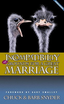 Incompatibility: Still Grounds for a Great Marriage - Snyder, Chuck, and Snyder, Barb