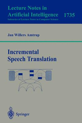 Incremental Speech Translation - Amtrup, Jan Willers, and Amtrup, J W