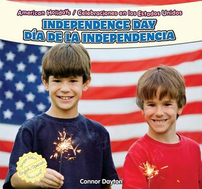Independence Day/Dia de La Independencia - Dayton, Connor, and Alaman, Eduardo (Translated by)