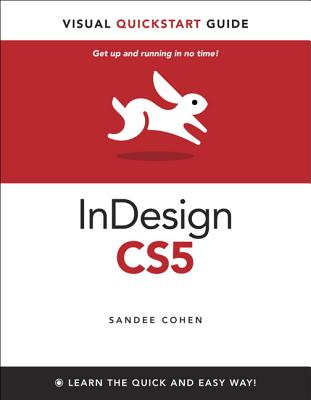 InDesign CS5 for Macintosh and Windows: Visual QuickStart Guide - Cohen, Sandee