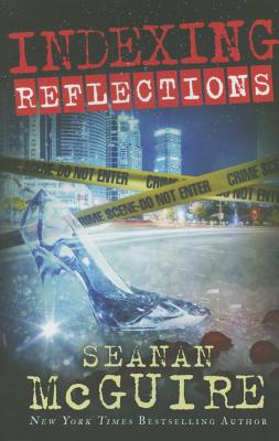 Indexing: Reflections - McGuire, Seanan