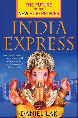 India Express: The Future of the New Superpower - Lak, Daniel