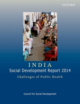India: Social Development Report 2014: Challenges of Public Health - Council for Social Development