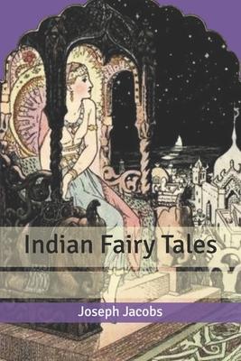 Indian Fairy Tales - Jacobs, Joseph