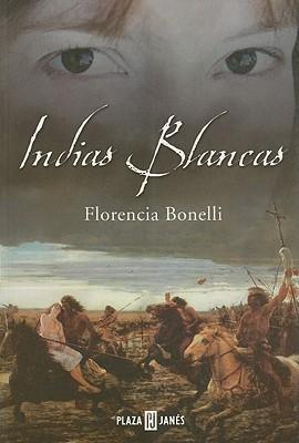 Indias Blancas - Bonelli, Florencia