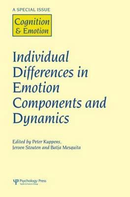 Individual Differences in Emotion Components and Dynamics: A Special Issue of Cognition & Emotion - Kuppens, Peter (Editor)