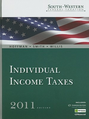 Individual Income Taxes - Hoffman, William H, Jr. (Editor), and Smith, James E (Editor), and Willis, Eugene (Editor)