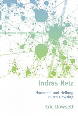 Indras Netz - Dowsett, Eric, and Miethe, Manfred (Translated by), and Wallenberg, Patricia (Designer)