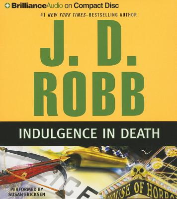 Indulgence in Death - Robb, J D, and Ericksen, Susan (Read by)