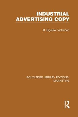 Industrial Advertising Copy - Lockwood, R. Bigelow