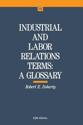 Industrial and Labor Relations Terms - Doherty, Robert W