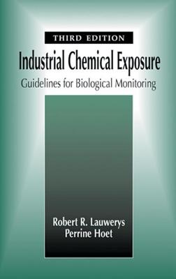 Industrial Chemical Exposure: Guidelines for Biological Monitoring, Third Edition - Lauwerys, Robert R, and Hoet, Perrine