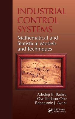 Industrial Control Systems - Badiru, Adedeji B (Air Force Institute