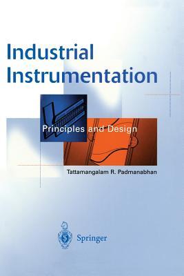 Industrial Instrumentation: Principles and Design - Padmanabhan, Tattamangalam R