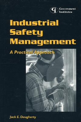 Industrial Safety Management: A Practical Approach a Practical Approach - Daugherty, Jack E