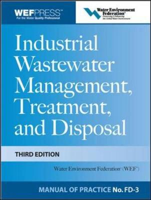 Industrial Wastewater Management, Treatment, and Disposal - Water Environment Federation