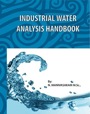 Industrial Water Analysis Handbook - Manivasakam, Natarajan