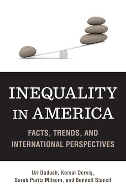 Inequality in America: Facts, Trends, and International Perspectives - Dadush, Uri, and Dervis, Kemal, and Milsom, Sarah P