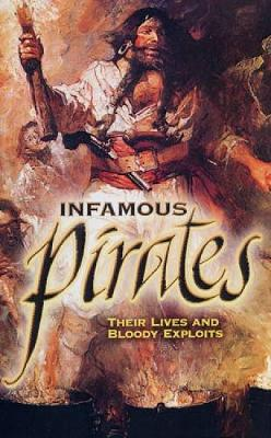 Infamous Pirates: Their Lives and Bloody Exploits - Strong, Ezra (Editor)
