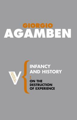 Infancy and History: The Destruction of Experience - Agamben, Giorgio