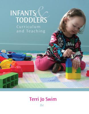Infants and Toddlers: Curriculum and Teaching - Swim, Terri Jo