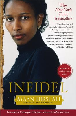 Infidel - Hirsi Ali, Ayaan, and Hitchens, Christopher (Foreword by)
