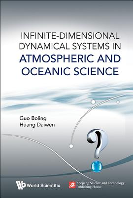 Infinite-Dimensional Dynamical Systems in Atmospheric and Oceanic Science - Huang, Daiwen