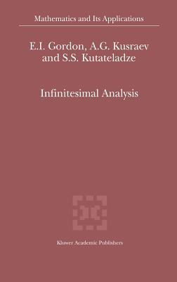 Infinitesimal Analysis - Gordon, E I, and Kusraev, A G, and Kutateladze, Semen Samsonovich