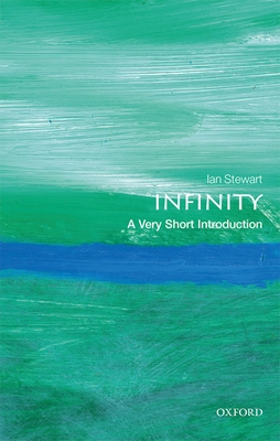 Infinity: A Very Short Introduction - Stewart, Ian