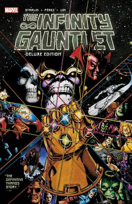 Infinity Gauntlet: Deluxe Edition - Various Artists (Text by)