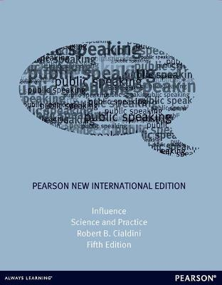 Influence: Pearson New International Edition: Science and Practice - Cialdini, Robert B., PhD