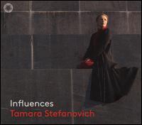 Influences - Tamara Stefanovich (piano)