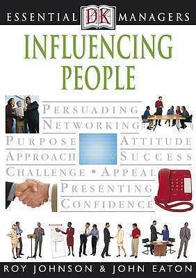 Influencing People - Johnson, Roy, and Eaton, John