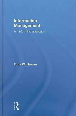 Information Management: An Informing Approach - Wijnhoven, Fons